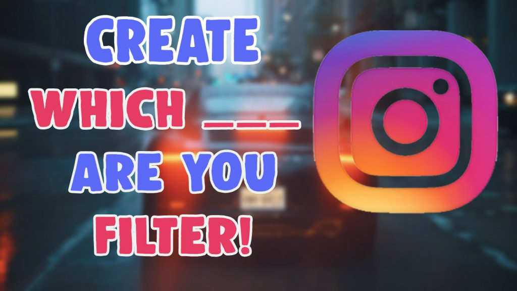how to create which are you instagram filter