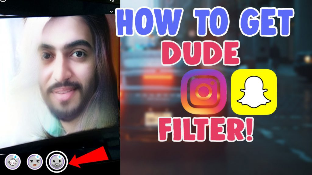dude filter instagram and snapchat