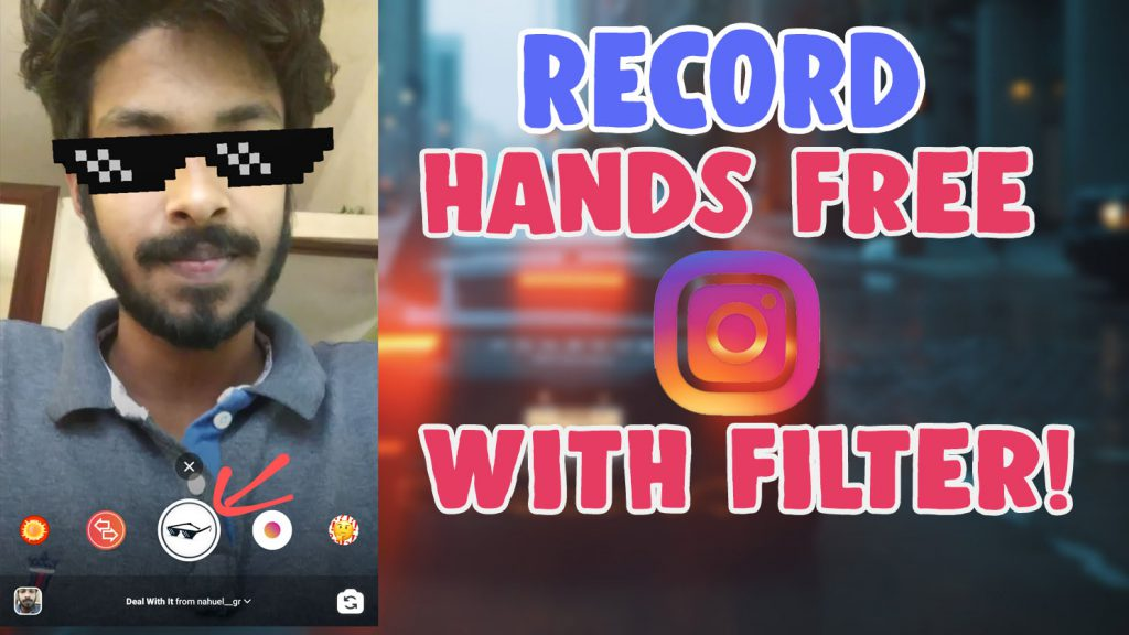how to do hands free on instagram with filter