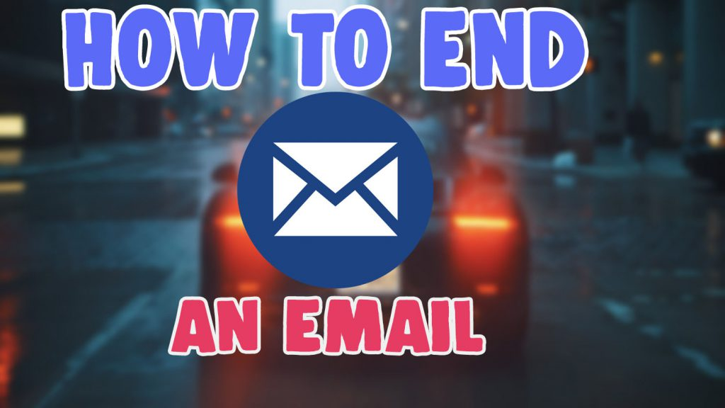 how to end an email
