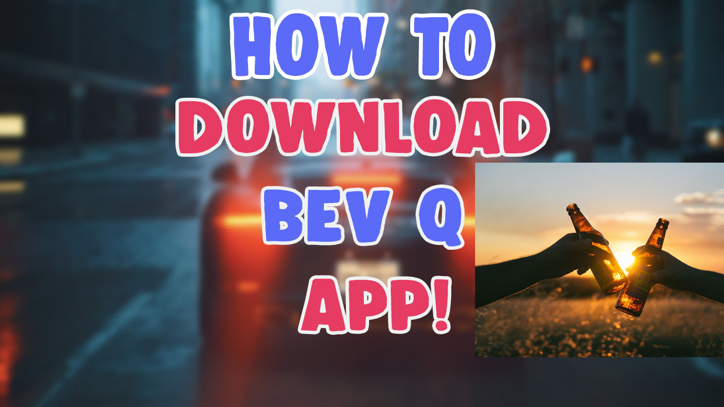 bev q app download