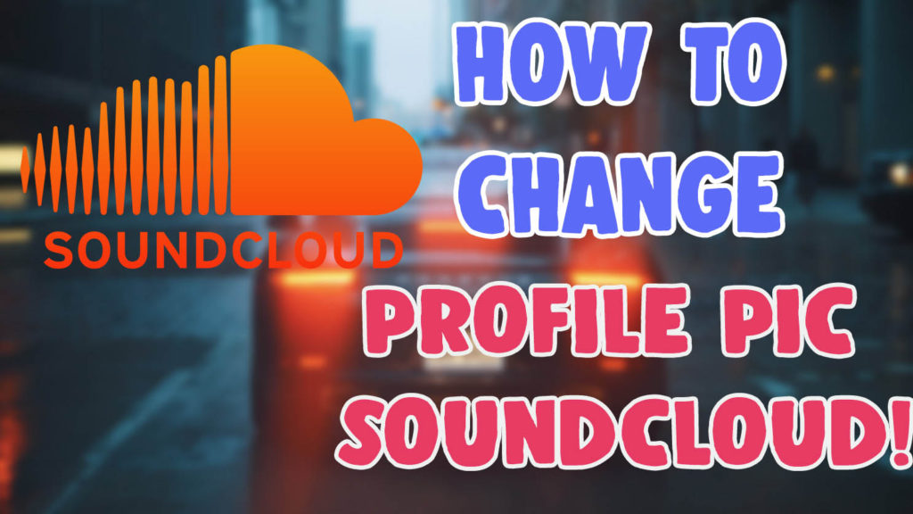 how to change profile picture on soundcloud android ios