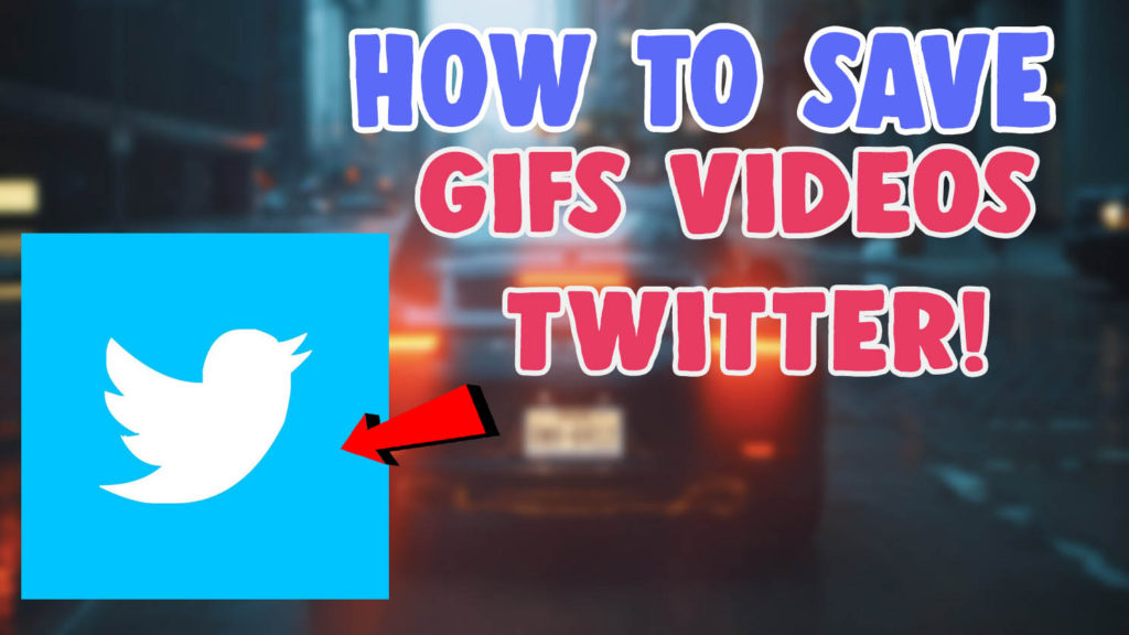how to save download gifs videos from twitter mobile and pc