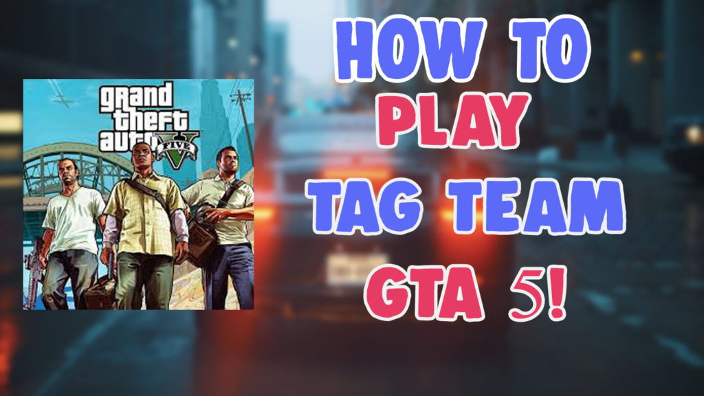 how to participate in tag team gta 5
