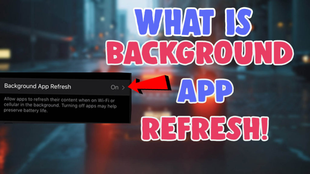 whats background app refresh means