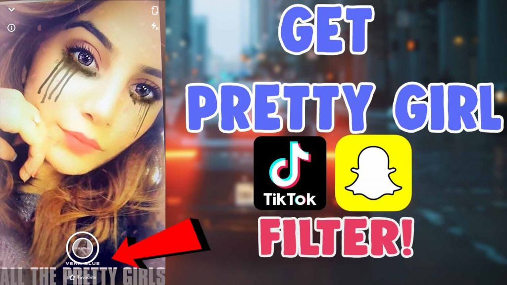 pretty girl snapchat filter tiktok