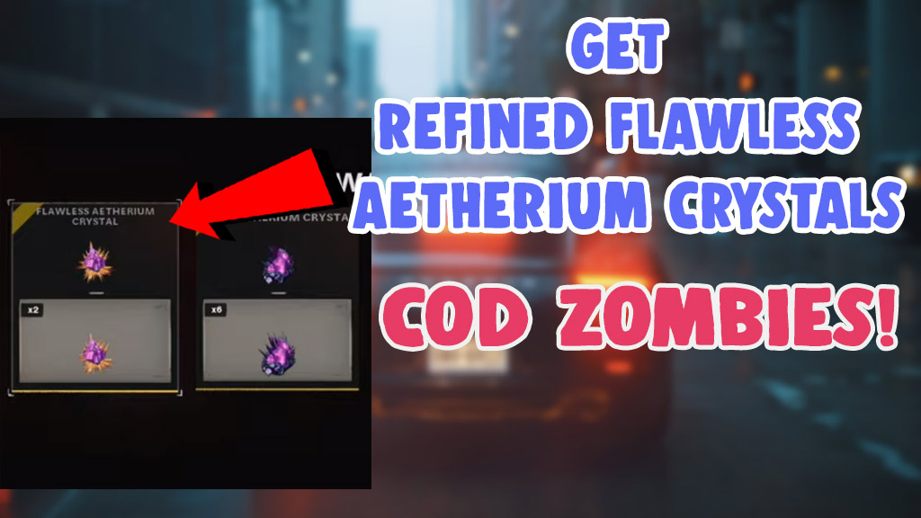 how to get refined and flawless aetherium crystals zombies cold war