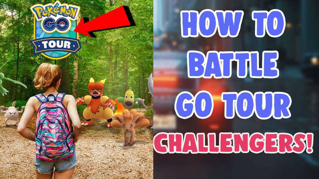 pokemon go how to battle go tour challengers 2021