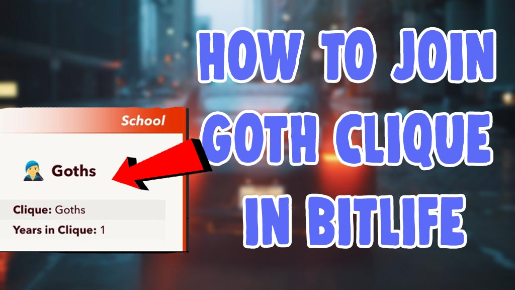 how to join goth clique in bitlife