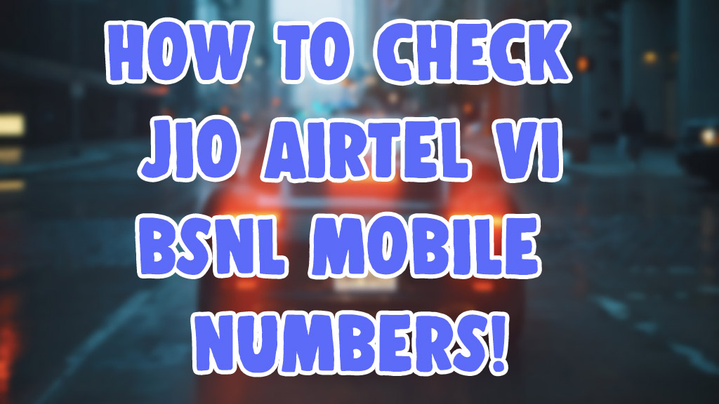 find check jio airtel vi vodafone idea bsnl mobile number