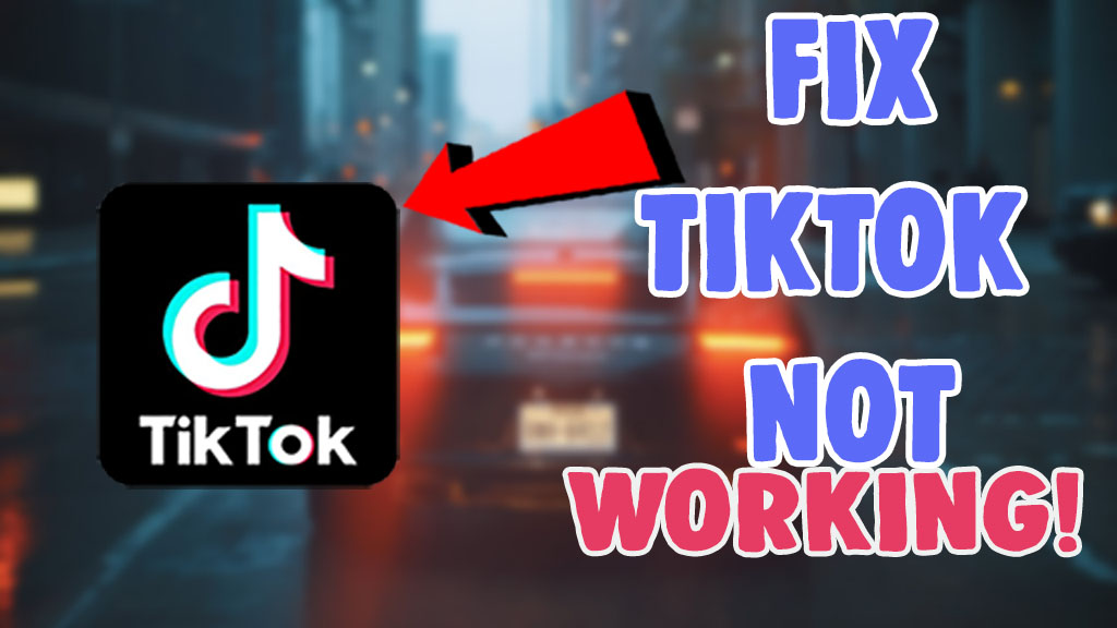 how to fix tiktok not working cant login