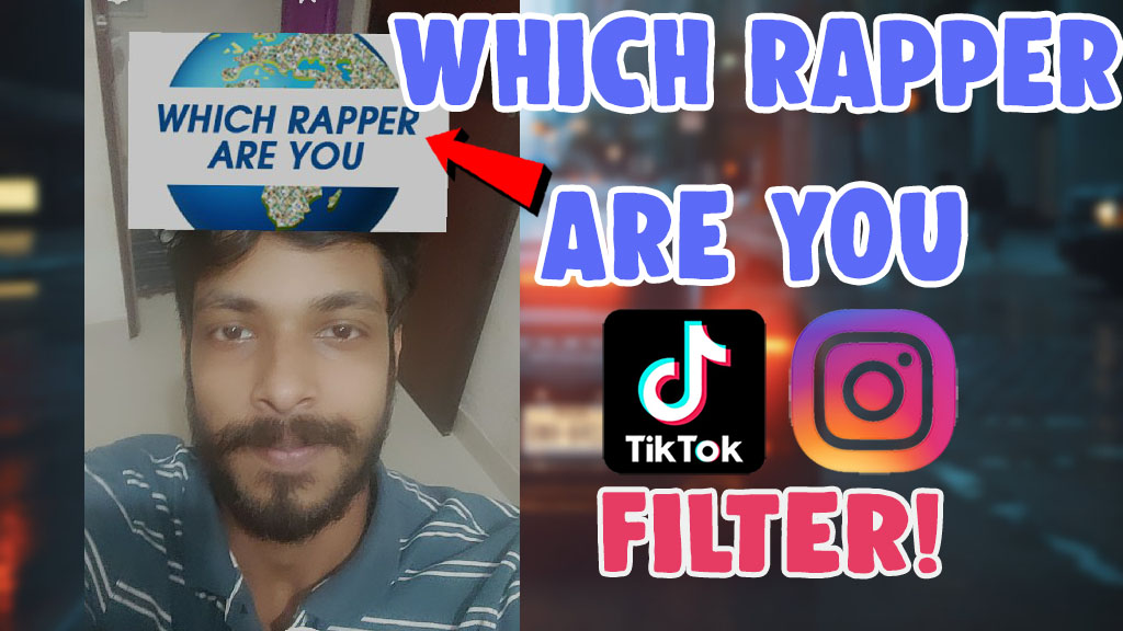 get which rapper are you filter tiktok instagram
