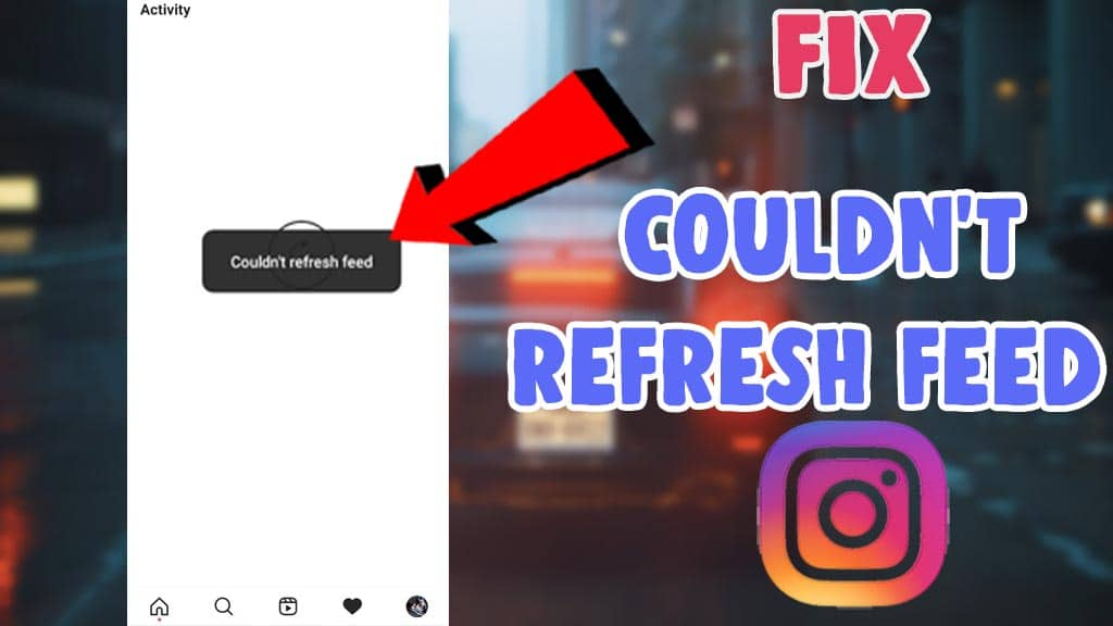 fix couldnt refresh feed instagram