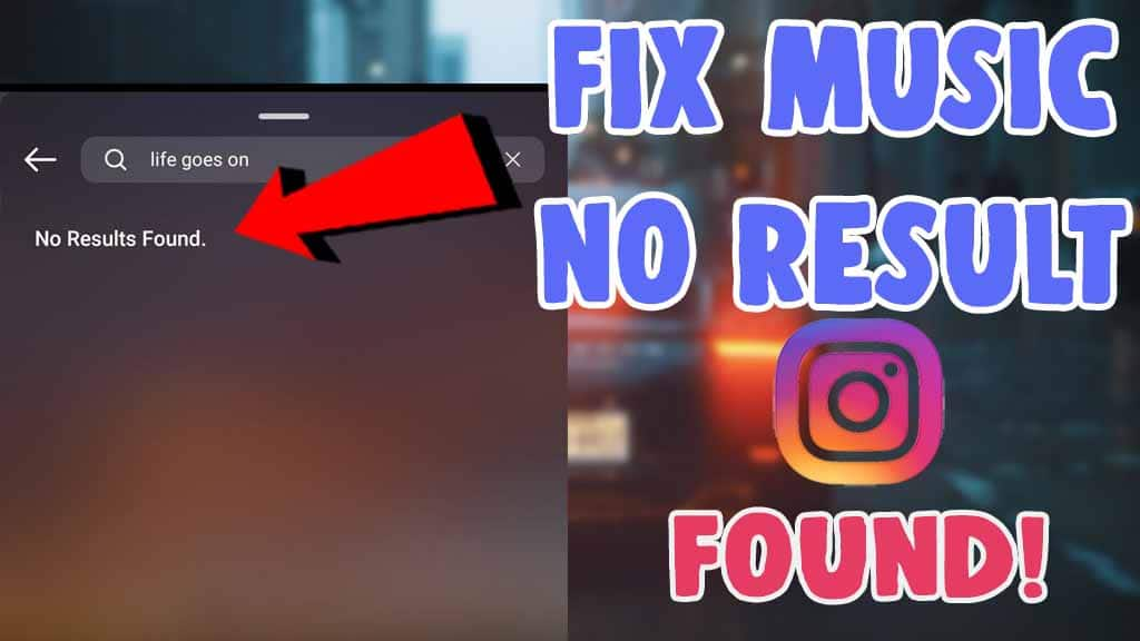 how to fix no results found on instagram music story