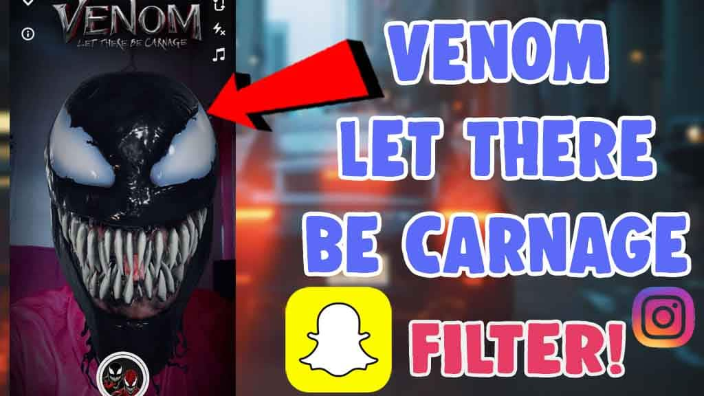 venom let there be carnage snapchat lens filter